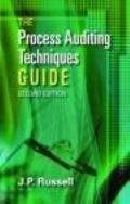 The Process Auditing and Techniques Guide, Second Edition