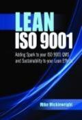 Lean ISO 9001 : Adding Spark to Your ISO 9001 QMS and Sustainability to Your Lean Efforts