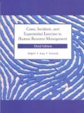 Cases, Incidents and Experiential Exercises in Human Resource Management