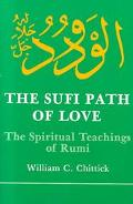 Sufi Path of Love The Spiritual Teachings of Rumi