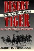Desert Tiger: Captain James Paddy Graydon and the Civil War in the Far Southwest, Vol. 97