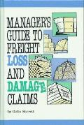 Managers Guide to Freight Loss and Damage Claims