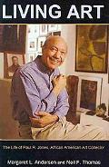Living Art: The Life of Paul R. Jones, African American Art Collector
