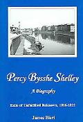 Percy Bysshe Shelley, A Biography Exile Of Unfulfilled Renown, 1816-1822