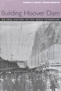 Building Hoover Dam An Oral History of the Great Depression