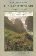 Pacific Slope A History of California, Oregon, Washington, Idaho, Utah, and Nevada