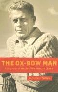 Oxbow Man A Biography of Walter Van Tilburg Clark