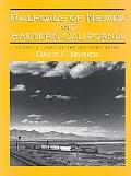 Railroads of Nevada and Eastern California, Volume III More on the Northern Roads