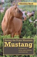 Saving the Pryor Mountain Mustang : A Legacy of Local and Federal Cooperation
