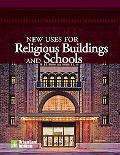 New Uses for Religious Buildings and Schools