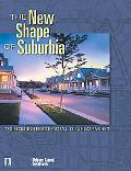New Shape of Suburbia Trends in Residential Development