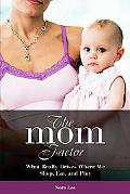 Mom Factor What Really Drives Where We Shop, Eat, And Play