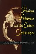 Passions, Pedagogies, and 21st Century Technologies