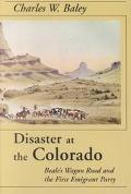 Disaster at the Colorado Beale's Wagon Road and the First Emigrant Party