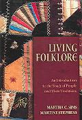 Living Folklore An Introduction to the Study of People And Their Traditions