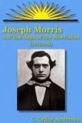 Joseph Morris : And the Saga of the Morrisites Revisited