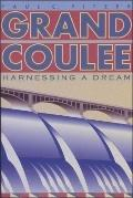 Grand Coulee Harnessing a Dream