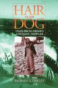 Hair of the Dog Tales from Aboard a Russian Trawler