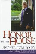Honor in the House Speaker Tom Foley