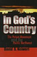 In God's Country The Patriot Movement and the Pacific Northwest