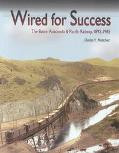 Wired for Success The Butte, Anaconda & Pacific Railway, 1892-1985