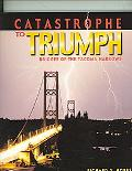 Catastrophe to Triumph Bridges of the Tacoma Narrows