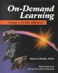 On Demand Learning Training in the New Millennium