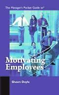 Manager's Pocket Guide To Motivating Employees