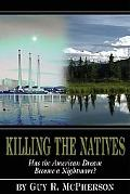 Killing the Natives Has the American Dream Become a Nightmare?