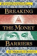 Breaking the Money Barriers