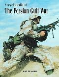 Encyclopedia of the Persian Gulf War - Mark Grossman - Hardcover