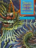 Travel Legend and Lore: An Encyclopedia