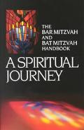 Spiritual Journey The Bar Mitzvah and Bat Mitzvah Handbook