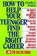 How to Help Your Teenager Find the Right Career