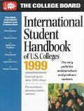 International Student Handbook of U. S. Colleges, 1999
