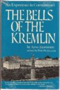 Bells of the Kremlin An Experience in Communism