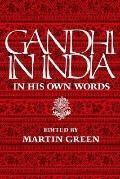 Gandhi in India In His Own Words