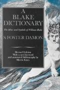 Blake Dictionary The Ideas and Symbols of William Blake