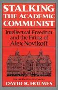Stalking the Academic Communist Intellectual Freedom and the Firing of Alex Novikoff
