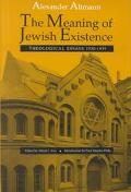 Meaning of Jewish Existence Theological Essays 1930-1939