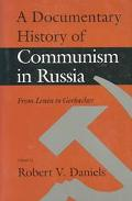 Documentary History of Communism in Russia From Lenin to Gorbachev