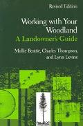 Working With Your Woodland A Landowner's Guide