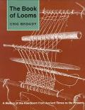 Book of Looms A History of the Handloom from Ancient Times to the Present
