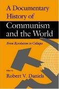 Documentary History of Communism and the World From Revolution to Collapse
