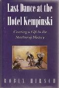 Last Dance at the Hotel Kempinski: Creating a Life in the Shadow of History