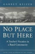 No Place but Here A Teacher's Vocation in a Rural Community