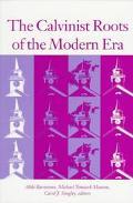 Calvinist Roots of the Modern Era
