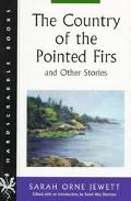 Country of the Pointed Firs and Other Stories