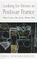Looking for Heroes in Postwar France: Albert Camus, Max Jacob, Simone Weil