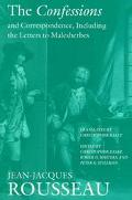 Confessions and Correspondence, Including the Letters to Malesherbes